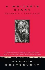 A Writer's Diary by F.M. Dostoevsky