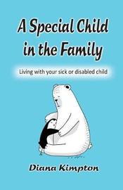 A Special Child in the Family by Diana Kimpton