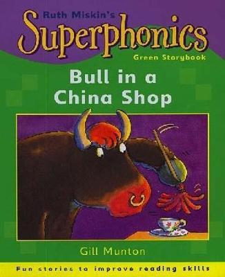 Superphonics: Green Storybook: Bull In A China Shop by Gill Munton