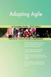 Adopting Agile A Complete Guide - 2019 Edition by Gerardus Blokdyk image