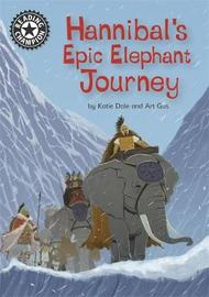 Reading Champion: Hannibal's Epic Elephant Journey by Katie Dale