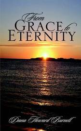 From Grace to Eternity by Dana Howard Burnell image