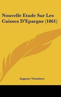 Nouvelle Etude Sur Les Caisses D'Epargne (1861) by Auguste Visschers