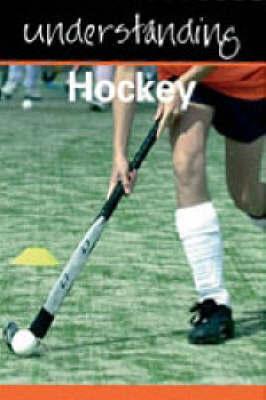 Understanding Hockey by Julia Hickey