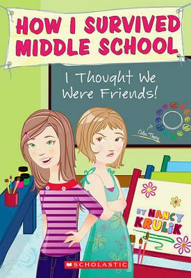 I Thought We Were Friends! by Nancy Krulik