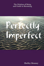 Perfectly Imperfect by Shelley Meaney