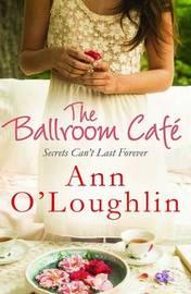 The Ballroom Cafe by Ann O'Loughlin
