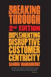 Breaking Through, 2nd Edition by Sandra Vandermerwe