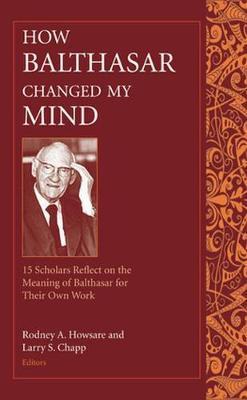 How Balthasar Changed My Mind