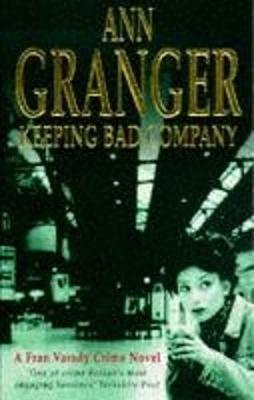 Keeping Bad Company (Fran Varady 2) by Ann Granger