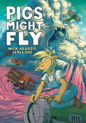 Pigs Might Fly by Nick Abadzis