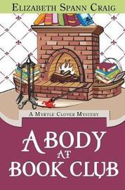 A Body at Book Club by Elizabeth Spann Craig