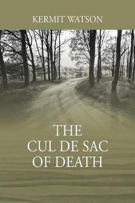 The Cul De Sac of Death by Kermit Watson
