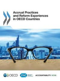 Accrual practices and reform experiences in OECD Countries by Organisation for Economic Co-operation and Development image