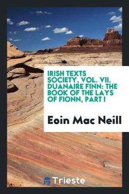Irish Texts Society, Vol. VII. Duanaire Finn by Eoin Mac Neill