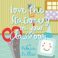 Love the Stationery in Your Classroom by Rebecca Palliser image