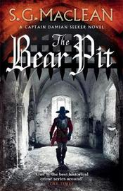 The Bear Pit by S. G. MacLean