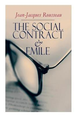 The Social Contract & Emile by Jean Jacques Rousseau