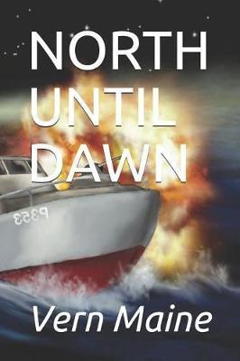 North Until Dawn by Vern Maine