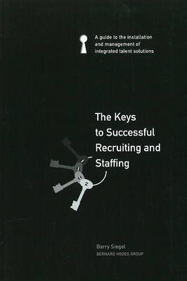 The Keys to Successful Recruiting and Staffing by Barry Siegel image