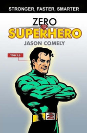 Zero to Superhero by Jason S Comely image