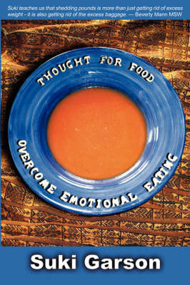 Thought for Food: Overcoming Emotional Eating by Suki, Garson