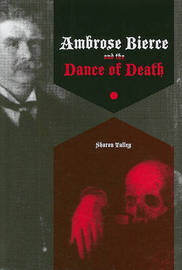 Ambrose Bierce and the Dance of Death by Sharon Talley image