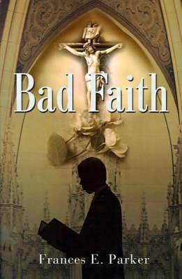 Bad Faith by Frances E. Parker
