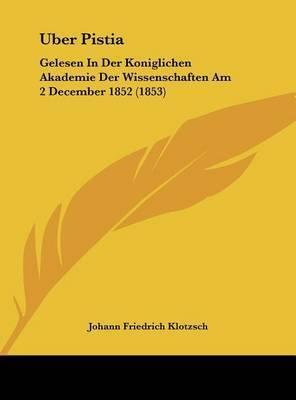 Uber Pistia: Gelesen in Der Koniglichen Akademie Der Wissenschaften Am 2 December 1852 (1853) by Johann Friedrich Klotzsch