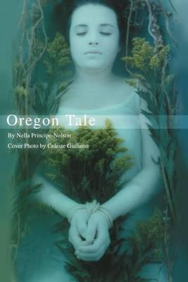 Oregon Tale by Nella Principe-Nelson