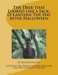 The Deer That Looked Like a Jack-O-Lantern the Day After Halloween by Dr Pauline Wright image