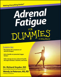 Adrenal Fatigue For Dummies by Richard Snyder