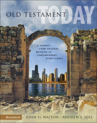 The Old Testament Today: A Journey from Original Meaning to Contemporary Significance by John H. Walton image
