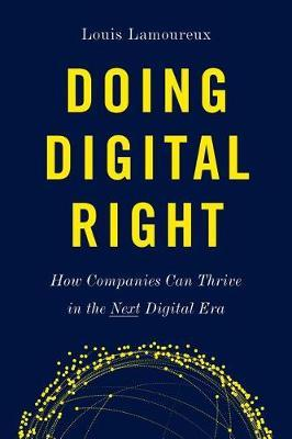 Doing Digital Right by Louis Lamoureux