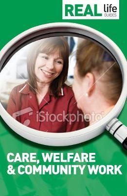 Real Life Guide: Care, Welfare & Community Work by Caroline Barker image