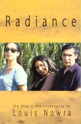 Radiance the Play and Screenplay by Louis Nowra