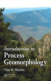 Introduction to Process Geomorphology by Vijay K. Sharma image