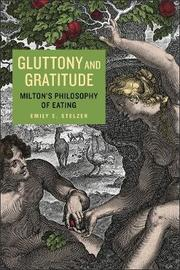 Gluttony and Gratitude by Emily E Stelzer