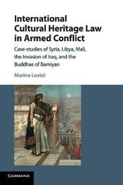 International Cultural Heritage Law in Armed Conflict by Marina Lostal image