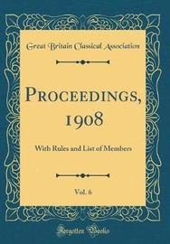 Proceedings, 1908, Vol. 6 by Great Britain Classical Association image