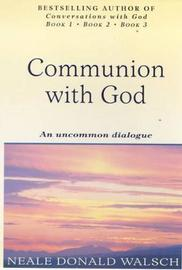 Communion With God by Neale Donald Walsch