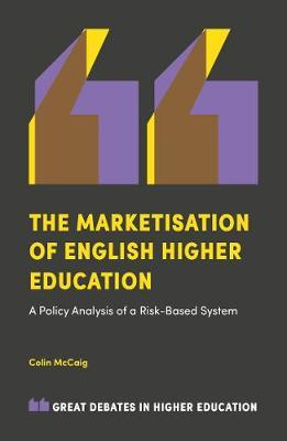 The Marketisation of English Higher Education by Colin McCaig image