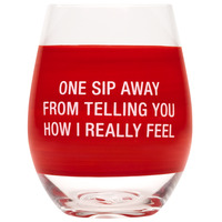 Wine Glass: One Sip Away (Red)