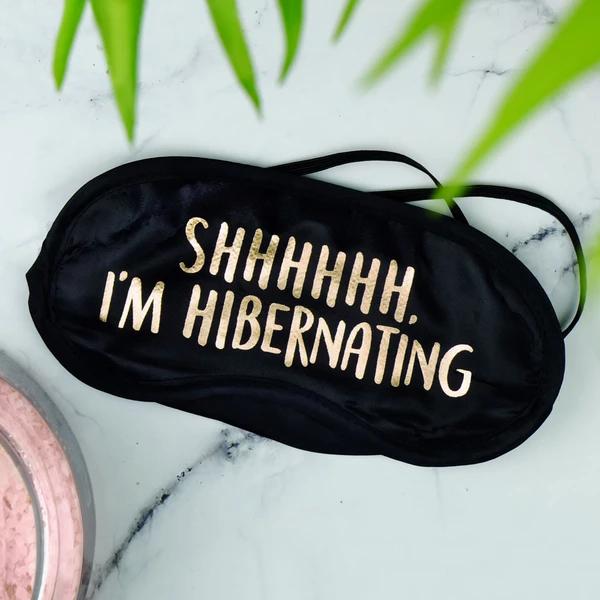 Shhhhhh, I'm Hibernating Eye Mask