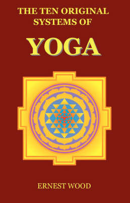 The Ten Original Systems of Yoga by Ernest Wood image