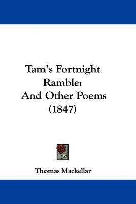 Tam's Fortnight Ramble: And Other Poems (1847) by Thomas MacKellar image