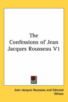 The Confessions of Jean Jacques Rousseau V1 by Jean Jacques Rousseau image