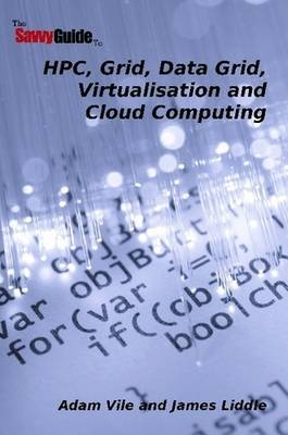 TheSavvyGuideTo HPC, Grid, Data Grid, Virtualisation and Cloud Computing by Adam Vile image
