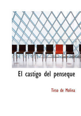 El Castigo del Penseque by Tirso De Molina