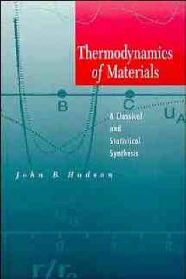 Thermodynamics of Materials by John B. Hudson